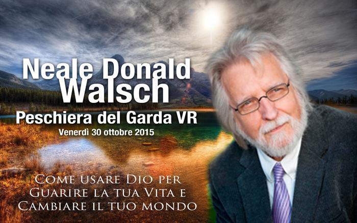 NEALE DONALD WALSCH IN ITALIA – OTT 2015!